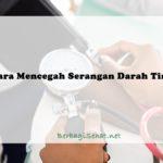 Cara Mencegah Serangan Darah Tinggi