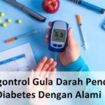 Mengontrol Gula Darah Penderita Diabetes Dengan Alami